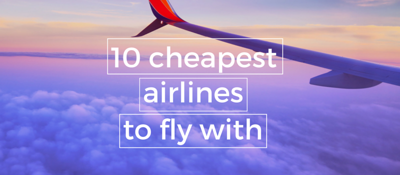 Top 10 Most Cheap Airlines In The World